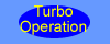 Go to the page for Turbo Operation description